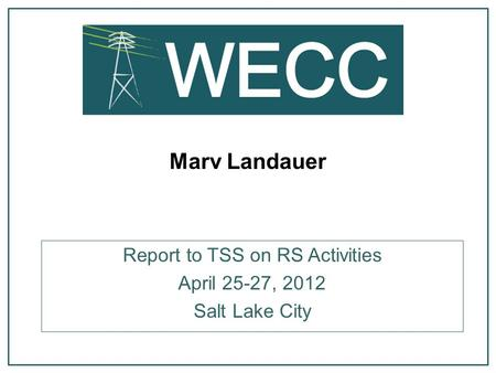 Marv Landauer Report to TSS on RS Activities April 25-27, 2012 Salt Lake City.