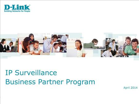 IP Surveillance Business Partner Program April 2014.