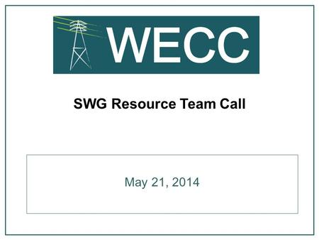 SWG Resource Team Call May 21, 2014. 2 1.Convert BA load assumptions to applicable states/provinces 2.Derive the RPS renewable energy requirements for.