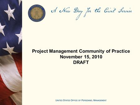 Project Management Community of Practice November 15, 2010 DRAFT.