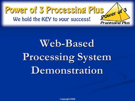 Copyright 2008 Web-Based Processing System Demonstration.