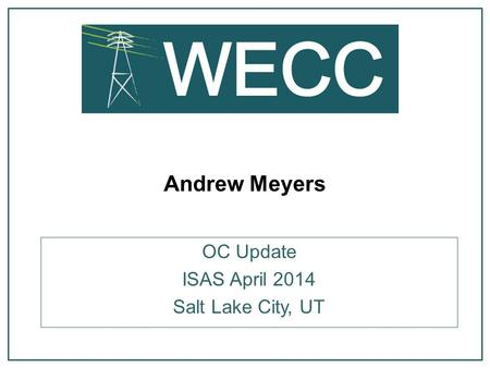 Andrew Meyers OC Update ISAS April 2014 Salt Lake City, UT.