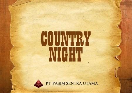 Theme Day 1 Day 2 Day 3 Performer Gallery Theme Day 1 Day 2 Day 3 Performer Gallery We brought you the Country Night as a main theme for the dinner.