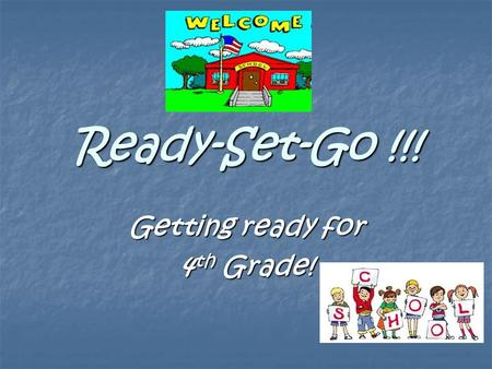 Ready-Set-Go !!! Getting ready for 4 th Grade!. Home School Connection 4 th Grade Supply List 4 th Grade Supply List Agenda – sign every night Agenda.