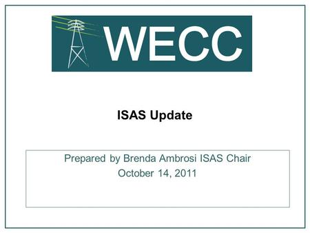 ISAS Update Prepared by Brenda Ambrosi ISAS Chair October 14, 2011.