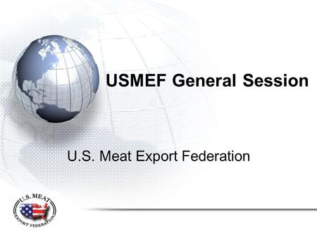 USMEF General Session U.S. Meat Export Federation.