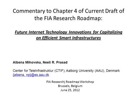 Commentary to Chapter 4 of Current Draft of the FIA Research Roadmap: Future Internet Technology Innovations for Capitalizing on Efficient Smart Infrastructures.
