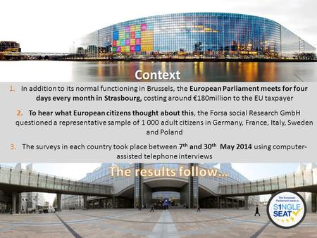 1.In addition to its normal functioning in Brussels, the European Parliament meets for four days every month in Strasbourg, costing around €180million.
