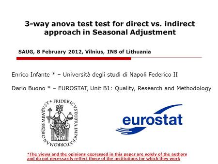3-way anova test test for direct vs. indirect approach in Seasonal Adjustment Enrico Infante * – Università degli studi di Napoli Federico II Dario Buono.