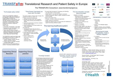 TRANSFoRm: Translational Research and Patient Safety in Europe The TRANSFoRm Consortium. www.transformproject.eu Contacts: Co-ordinator – Professor Brendan.