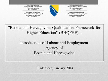 Bosnia and Herzegovina Qualification Framework for Higher Education (BHQFHE) – Introduction of Labour and Employment Agency of Bosnia and Herzegovina.