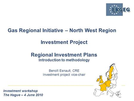 Gas Regional Initiative – North West Region Investment workshop The Hague – 4 June 2010 Investment Project Regional Investment Plans Introduction to methodology.