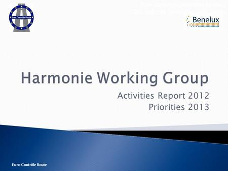 Euro Contrôle Route Activities Report 2012 Priorities 2013 ECR Steering Committee Meeting 28th and 29th November 2012 Dublin.