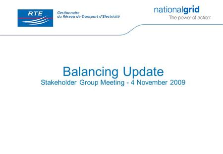 Balancing Update Stakeholder Group Meeting - 4 November 2009.