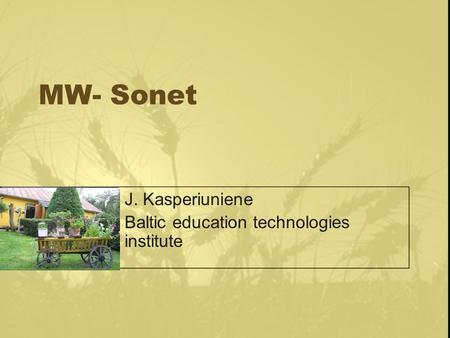 MW- Sonet J. Kasperiuniene Baltic education technologies institute.