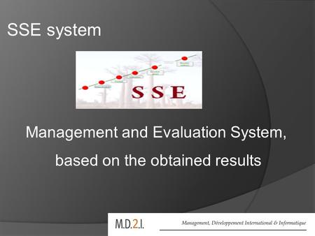 SSE system Management and Evaluation System, based on the obtained results.