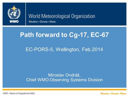 Path forward to Cg-17, EC-67 EC-PORS-5, Wellington, Feb.2014