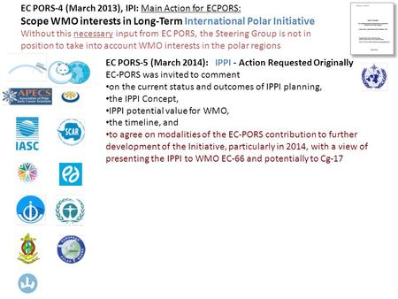 EC PORS-5 (March 2014): IPPI - Action Requested Originally EC-PORS was invited to comment on the current status and outcomes of IPPI planning, the IPPI.
