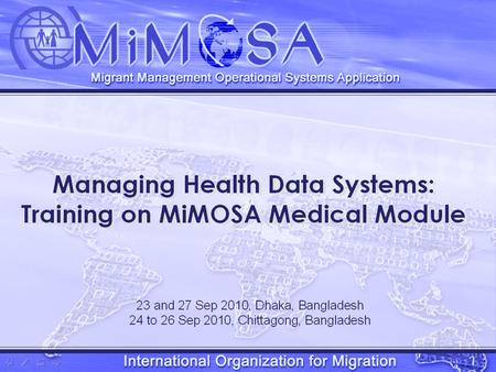 Managing Health Data Systems: Training on MiMOSA Medical Module Opening Meeting 1. Medical Data Processing 2. Mission-Specific Settings 3. Non-USRP Processing.