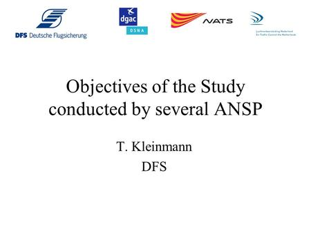 Objectives of the Study conducted by several ANSP T. Kleinmann DFS.