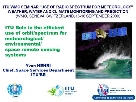 "International Telecommunication Union ITU/WMO SEMINAR USE OF RADIO SPECTRUM FOR METEOROLOGY"" WEATHER, WATER AND CLIMATE MONITORING AND PREDICTION (WMO,"