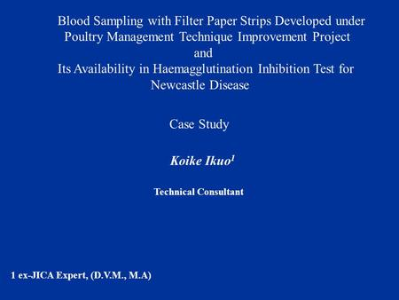 Blood Sampling with Filter Paper Strips Developed under Poultry Management Technique Improvement Project and Its Availability in Haemagglutination Inhibition.