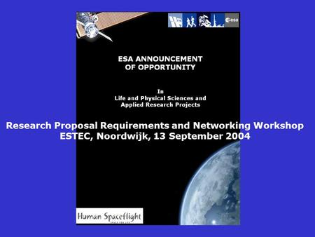 Research Proposal Requirements and Networking Workshop ESTEC, Noordwijk, 13 September 2004.