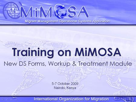 MiMOSA Training 1. Opening 2. TB WRx and the 2007 DS Forms 3. Data entry and report generation for the new DS forms 4. Mission settings for DS Forms 5.