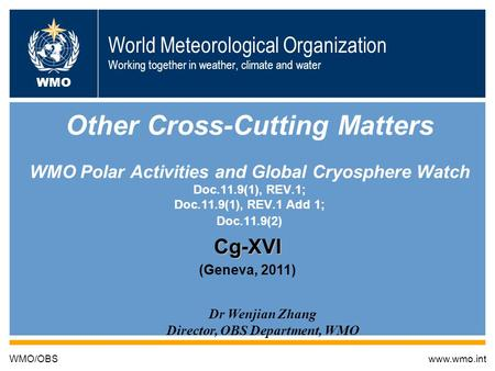 World Meteorological Organization Working together in weather, climate and water Other Cross-Cutting Matters WMO Polar Activities and Global Cryosphere.