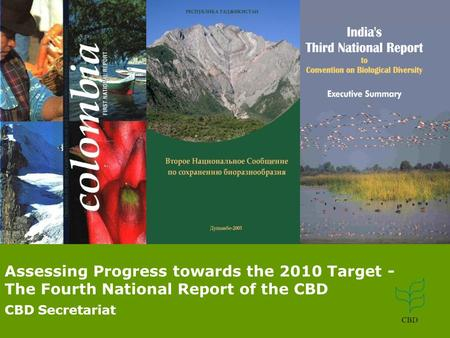 11 Assessing Progress towards the 2010 Target - The Fourth National Report of the CBD CBD Secretariat.