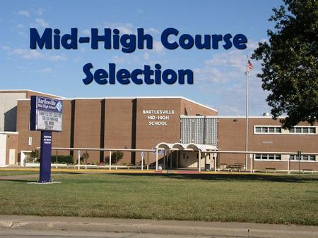 Mid-High Course Selection. Each student will receive a blueEach student will receive a blue book, which contains information about courses, graduation.