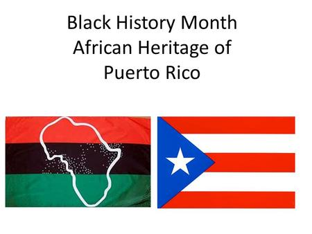 Black History Month African Heritage of Puerto Rico.
