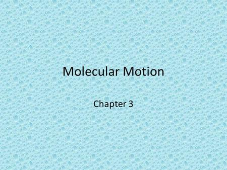 Molecular Motion Chapter 3.