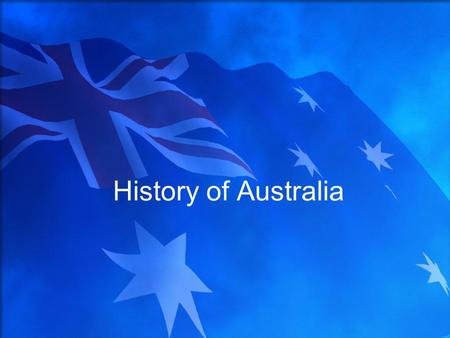 History of Australia. Aborigines Migrated from Southeast Asia to Australia 30,000-40,000 years ago during the last Ice Age –Lower sea levels exposed land.