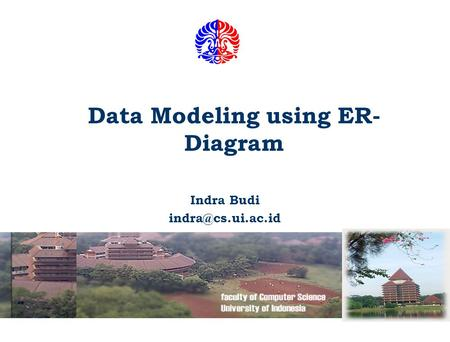 Data Modeling using ER- Diagram Indra Budi