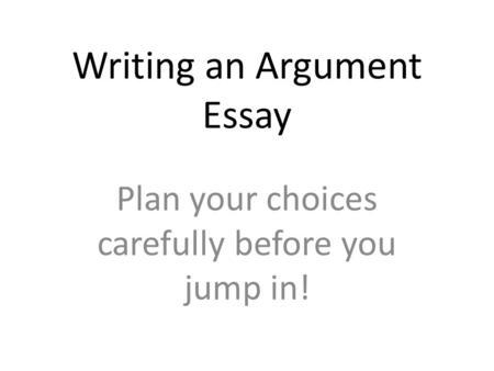andrew jackson historical thesis based essay introduction  writing an argument essay plan your choices carefully before you jump in