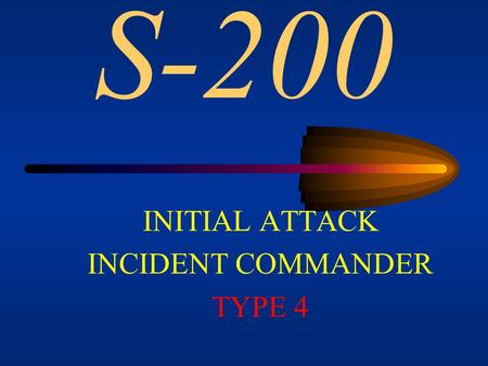 INITIAL ATTACK INCIDENT COMMANDER TYPE 4