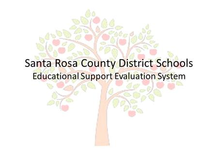 Santa Rosa County District Schools Educational Support Evaluation System.