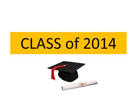 CLASS of 2014. Dates To Remember October 2nd Halifax HS College Fair 8:30 a.m – 10:00 a.m. HACC College Fair 6:00 p.m. – 8:00 p.m. November 19 th – Financial.