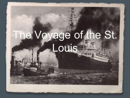 The Voyage of the St. Louis. Introduction Students often ask, Why didn't Jewish people flee Germany when the Nazis took power? Framed in the context.