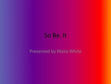 So Be. It Presented by Malia White. Introduction Heidi is a girl who's mother is mentally disabled. Heidi has a care taker named Bernedeete who takes.