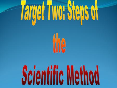 The Scientific Method involves a series of steps that are used to solve a problem.