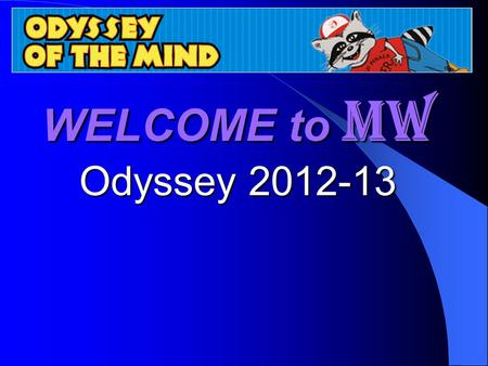 WELCOME to MW Odyssey 2012-13 Online Coaches TrainingOnline Coaches Training.