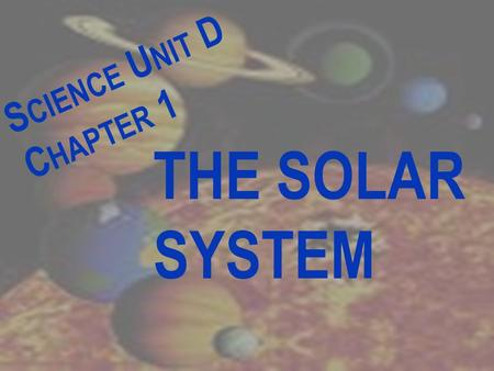 S CIENCE U NIT D C HAPTER 1 THE SOLAR SYSTEM. L E S S O N 1 What Are Stars and Planets ?