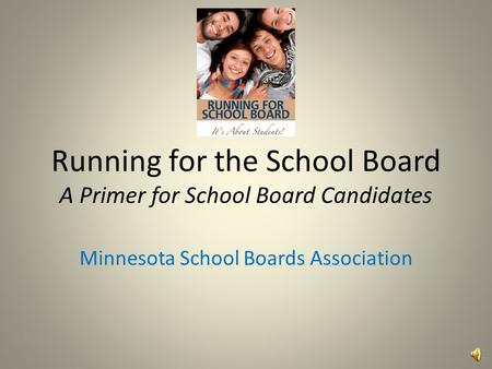 Running for the School Board A Primer for School Board Candidates Minnesota School Boards Association.