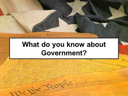 What do you know about Government?. 1. How is population counted in the U.S.? Census.