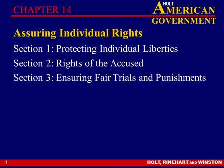 HOLT, RINEHART AND WINSTON A MERICAN GOVERNMENT HOLT 1 Assuring Individual Rights Section 1: Protecting Individual Liberties Section 2: Rights of the Accused.