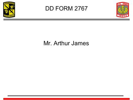DD FORM 2767 Mr. Arthur James.