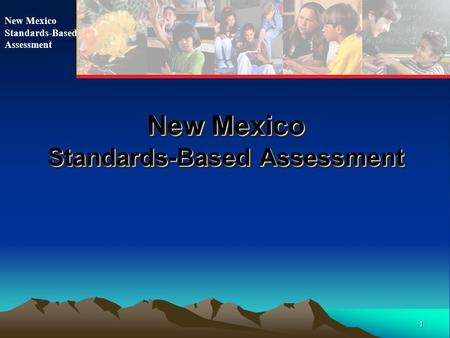 1 New Mexico Standards-Based Assessment New Mexico Standards-Based Assessment New Mexico Standards-Based Assessment.