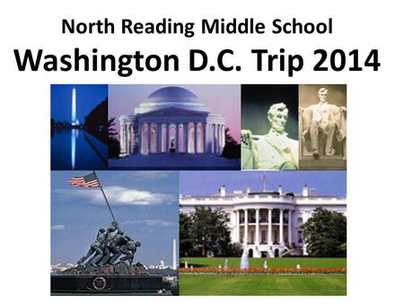 North Reading Middle School Washington D.C. Trip 2014.
